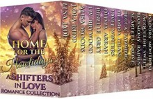 Home for the Howlidays: Shifters in Love Romance Collection - Deanna Chase, Harmony Raines, Alisa Woods, Rinelle Grey, Jacqueline Sweet, Scarlett Grove, Liv Brywood, Lola Kidd, Elsa Jade, Becca Fanning, Jovee Winters, Olivia Arran, Isadora Montrose, Shifters in Love