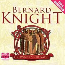 Crowner's Crusade - Bernard Knight,Colin Mace