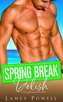 Spring Break Delish (Spring Breakers) - Flirt Club,Laney Powell