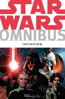 Star Wars Omnibus: Infinities - Chris Warner, Dave Land, Adam Gallardo