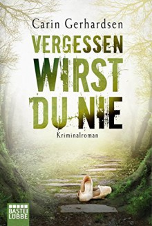 Vergessen wirst du nie: Kriminalroman (Die Hammarby-Reihe, Band 5) - Carin Gerhardsen,Thorsten Alms