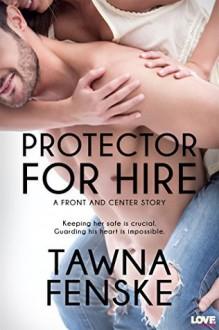 Protector for Hire - Tawna Fenske