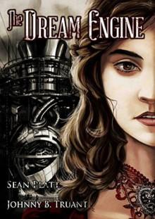The Dream Engine - Sean Platt, Johnny B. Truant