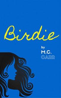 Birdie - M.C. Carr