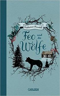 Feo und die Wölfe - Katherine Rundell,Henning Ahrens