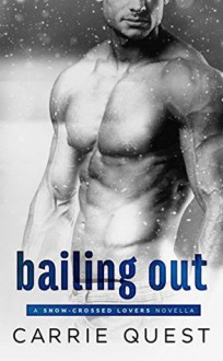 Bailing Out (Snow-Crossed Lovers) - Carrie Quest