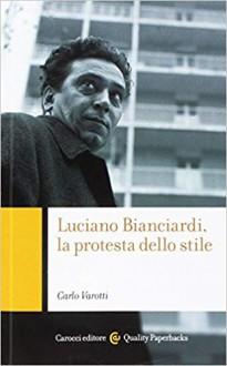 Luciano Bianciardi, la protesta dello stile - Carlo Varotti