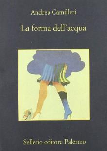 La forma dell'acqua - Andrea Camilleri
