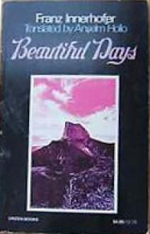 Beautiful days: A novel - Franz Innerhofer