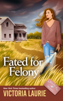 Fated for Felony - Victoria Laurie