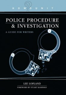 Howdunit Book of Police Procedure and Investigation: A Guide for Writers - Lee Lofland