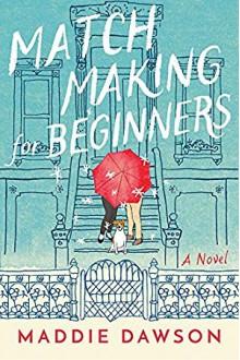 Matchmaking for Beginners - Maddie Dawson