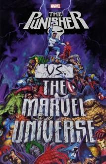Punisher vs. the Marvel Universe (The Punisher) - Garth Ennis,Len Wein,John Ostrander,Greg Rucka,Doug Braithwaite,Ross Andru,Pasqual Ferry,John McCrea