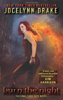 Burn the Night - Jocelynn Drake