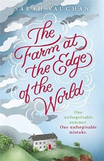 The Farm at the Edge of the World - Sarah Vaughan