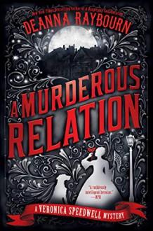 A Murderous Relation - Deanna Raybourn