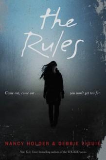 The Rules (Wolf Spring Chronicles, #1) - Nancy Holder, Debbie Viguié