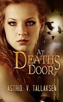 At Death's Door (Freefall Book 1) - Astrid V. Tallaksen