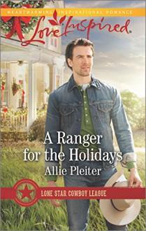 A Ranger for the Holidays (Lone Star Cowboy League) - Allie Pleiter