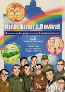 Hiroshima's Revival: Remembering How People Overcame Destruction and Despair - Takeo Aoki,Pauline Baldwin