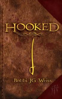 Hooked - Bobbi J.G. Weiss