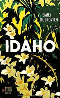 Idaho: Roman - Emily Ruskovich,Stefanie Jacobs