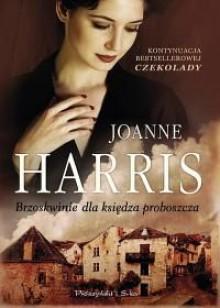 Brzoskwinie dla księdza proboszcza (Vianne i Anouk #3) - Joanne Harris
