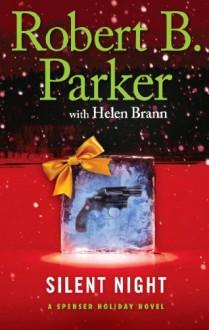 Silent Night: A Spenser Holiday Novel - 'Robert B. Parker', 'Helen Brann'