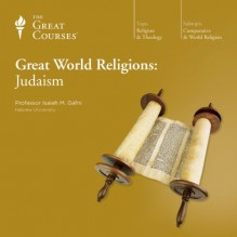 Great World Religions: Judaism - Professor Isaiah M. Gafni, The Great Courses, The Great Courses