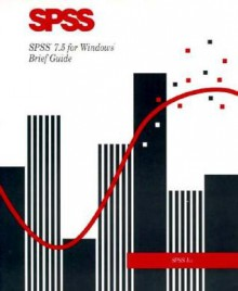 SPSS 7 5 for Windows Brief Guide - SPSS Inc, SPSS