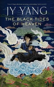 The Black Tides of Heaven - JY Yang
