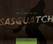 In Search of Sasquatch - Kelly Milner Halls
