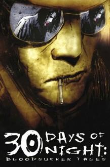 30 Days of Night, Vol. 4: Bloodsucker Tales - Steve Niles, Ben Templesmith, Matt Fraction