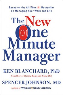 The New One Minute Manager - Ken Blanchard,Spencer, M.D. Johnson