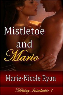Mistletoe and Mario - Marie-Nicole Ryan