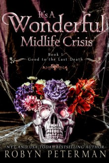 It's A Wonderful Midlife Crisis - Robyn Peterman