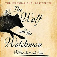 The Wolf and the Watchman - Niklas Natt och Dag