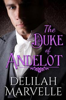 The Duke of Andelot (School of Gallantry) - Delilah Marvelle,Jenn LeBlanc