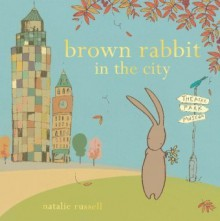 Brown Rabbit in the City by Russell, Natalie (2011) Paperback - Natalie Russell