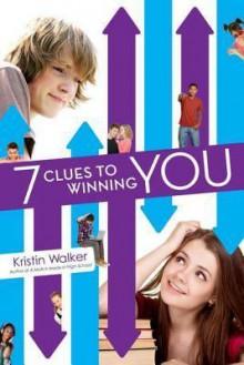 Seven Clues to Winning You - Kristin Walker