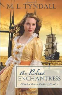 The Blue Enchantress - M.L. Tyndall, MaryLu Tyndall