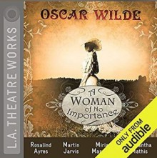 A Woman of No Importance - Full Cast,Oscar Wilde