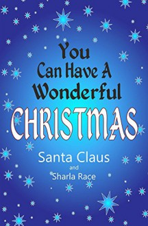 You Can Have A Wonderful Christmas - Santa Claus, Sharla Race