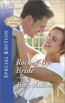 Rock-a-Bye Bride (The Colorado Fosters) - Tracy Madison