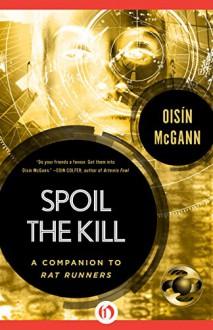 Spoil the Kill - Oisín McGann