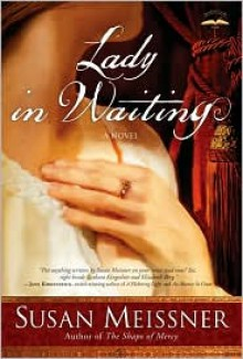 Lady in Waiting - Susan Meissner