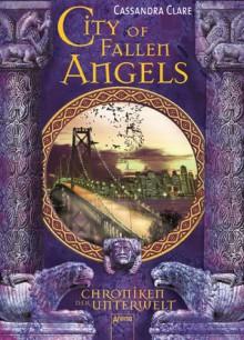 City of Fallen Angels (Chroniken der Unterwelt, #4) - Cassandra Clare,Heinrich Koop,Franca Fritz