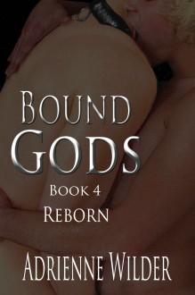 Bound Gods: Reborn - Adrienne Wilder