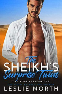 The Sheikh's Surprise Twins (Qadir Sheikhs Book 1) - Leslie North
