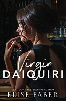 Virgin Daiquiri (Love After Midnight Book 2) - Elise Faber